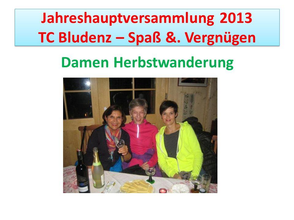 Jahreshauptversammlung 2013 TC Bludenz – Spaß &. Vergnügen Damen Herbstwanderung