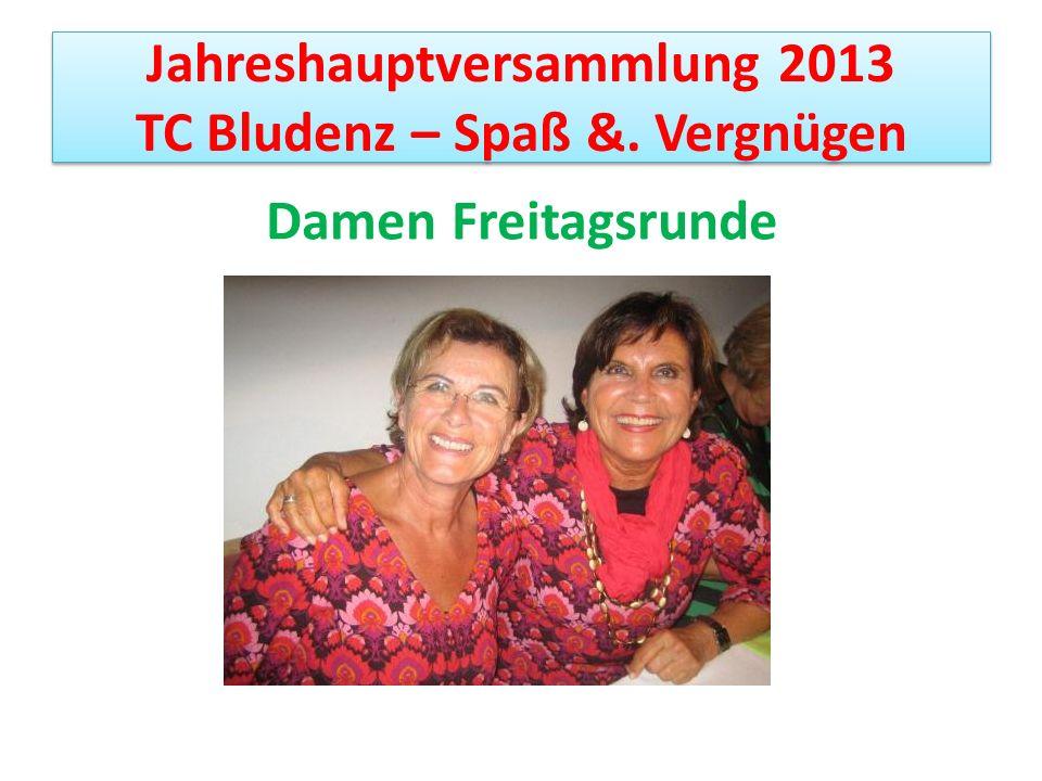 Jahreshauptversammlung 2013 TC Bludenz – Spaß &. Vergnügen Damen Freitagsrunde