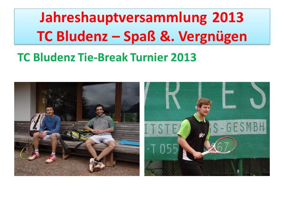 Jahreshauptversammlung 2013 TC Bludenz – Spaß &.