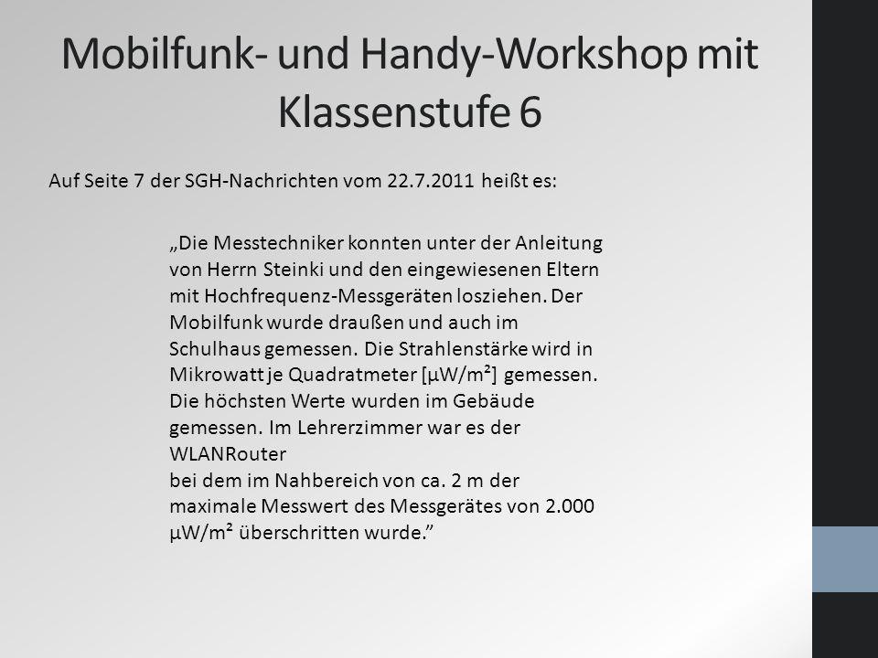 Mobilfunk- und Handy-Workshop mit Klassenstufe 6 Die Messtechniker konnten unter der Anleitung von Herrn Steinki und den eingewiesenen Eltern mit Hoch