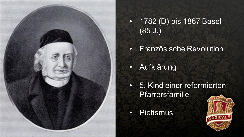 Spittler 5 1782 (D) bis 1867 Basel (85 J.) Französische Revolution Aufklärung 5. Kind einer reformierten Pfarrersfamilie Pietismus