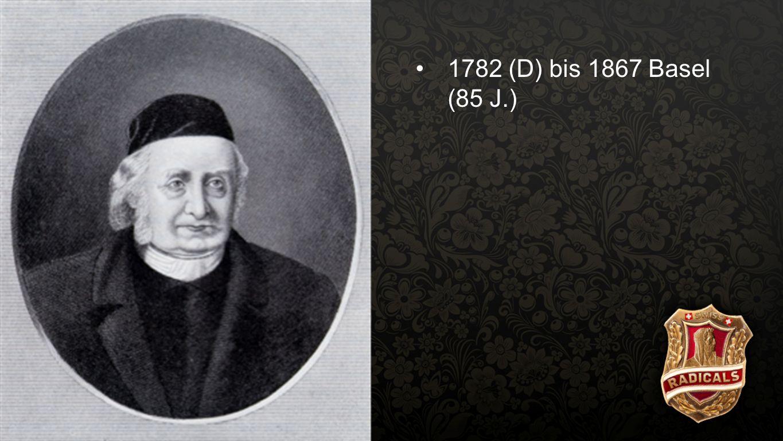 Spittler 2 1782 (D) bis 1867 Basel (85 J.) Französische Revolution