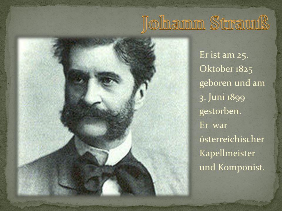 Er ist am 25. Oktober 1825 geboren und am 3. Juni 1899 gestorben. Er war österreichischer Kapellmeister und Komponist.