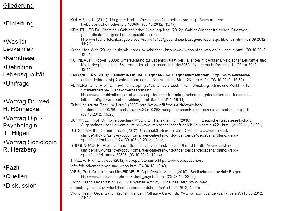 KÖPER, Lydia (2011): Ratgeber Krebs. Was ist eine Chemotherapie. http://www.ratgeber- krebs.com/Chemotherapie-17069/. (03.10.2012; 15:47). KRAUTH, PD