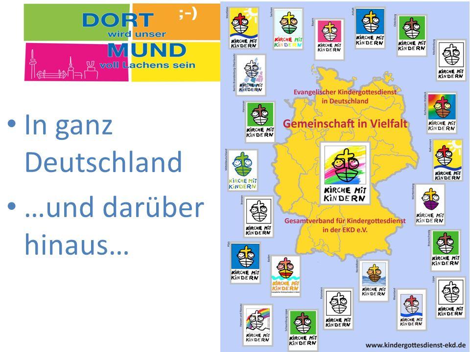 In ganz Deutschland …und darüber hinaus…