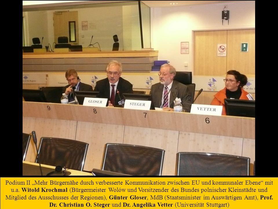 Podium II Mehr Bürgernähe durch verbesserte Kommunikation zwischen EU und kommunaler Ebene mit u.a.