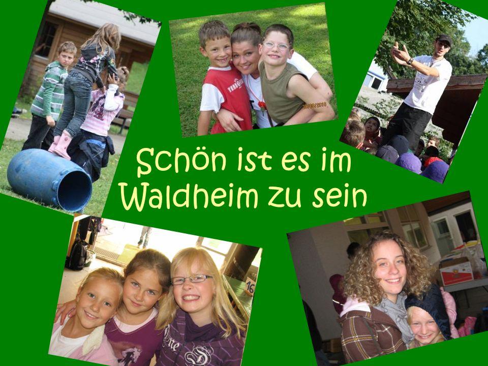 Schön ist es im Waldheim zu sein