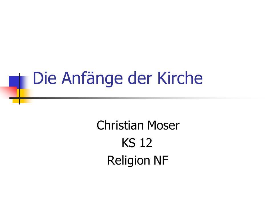 Die Anfänge der Kirche Christian Moser KS 12 Religion NF