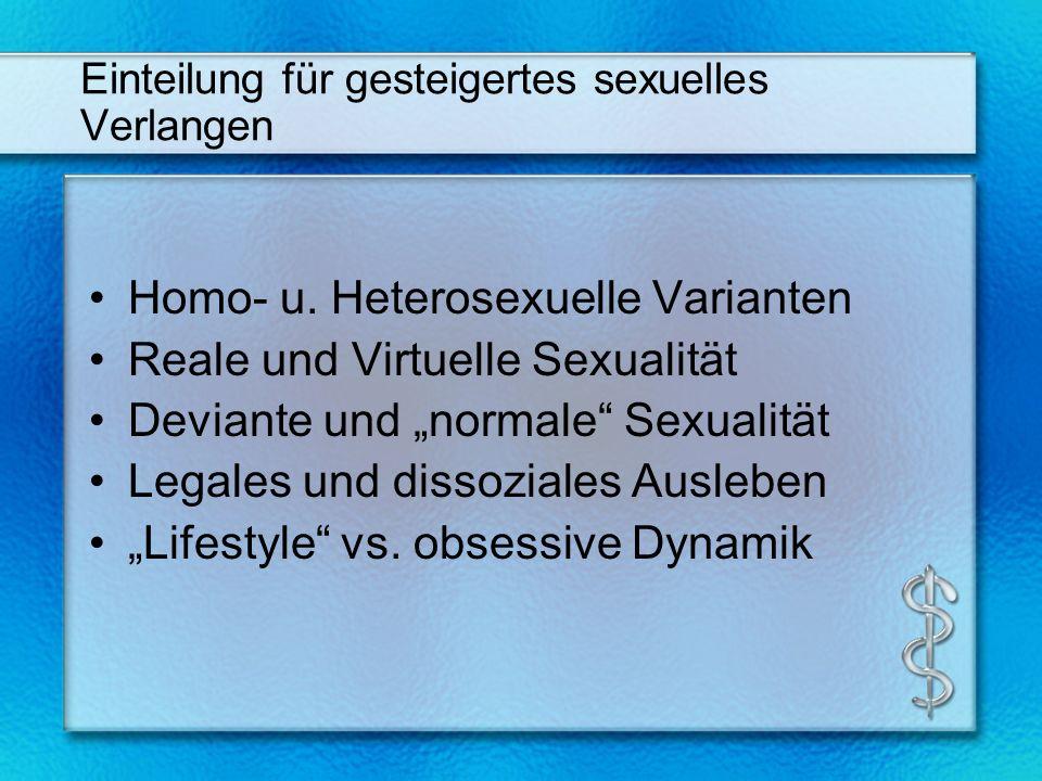 Einteilung für gesteigertes sexuelles Verlangen Homo- u.
