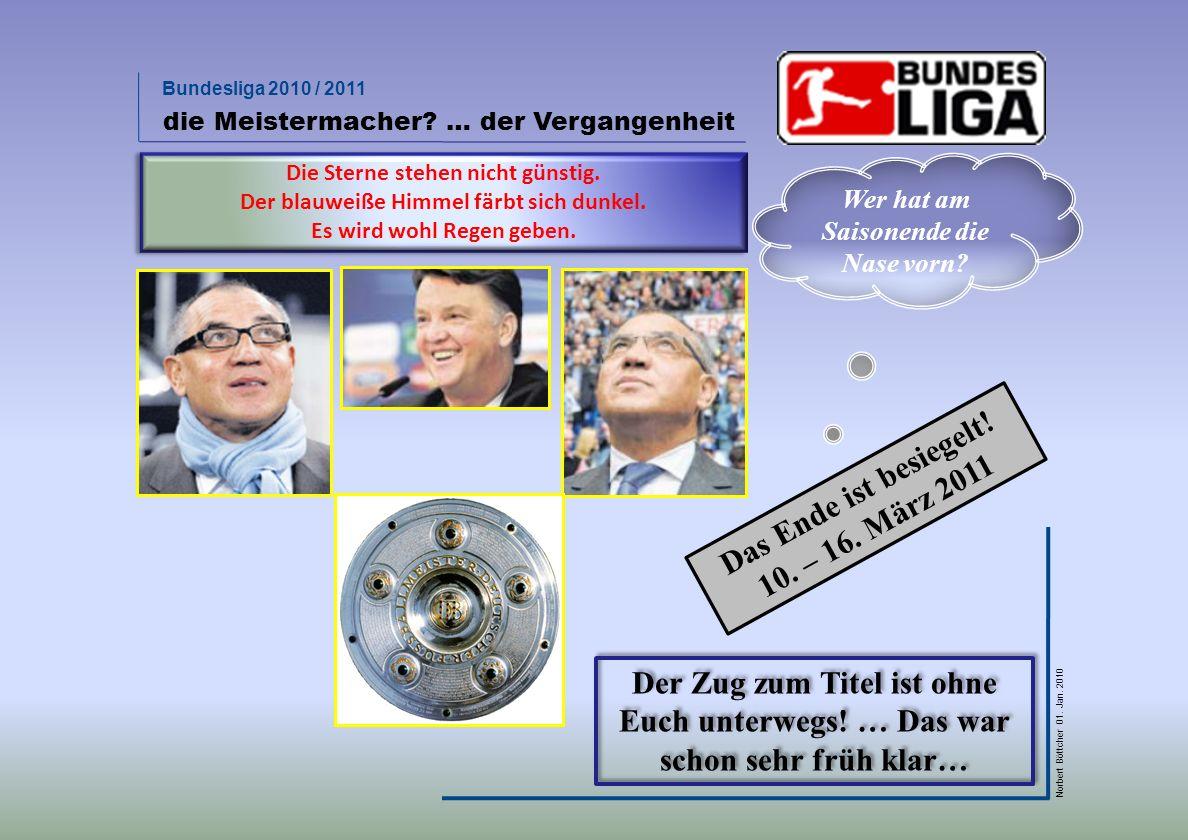 Bundesliga 2010 / 2011 Norbert Böttcher 01.Jan. 2010 die Meistermacher .