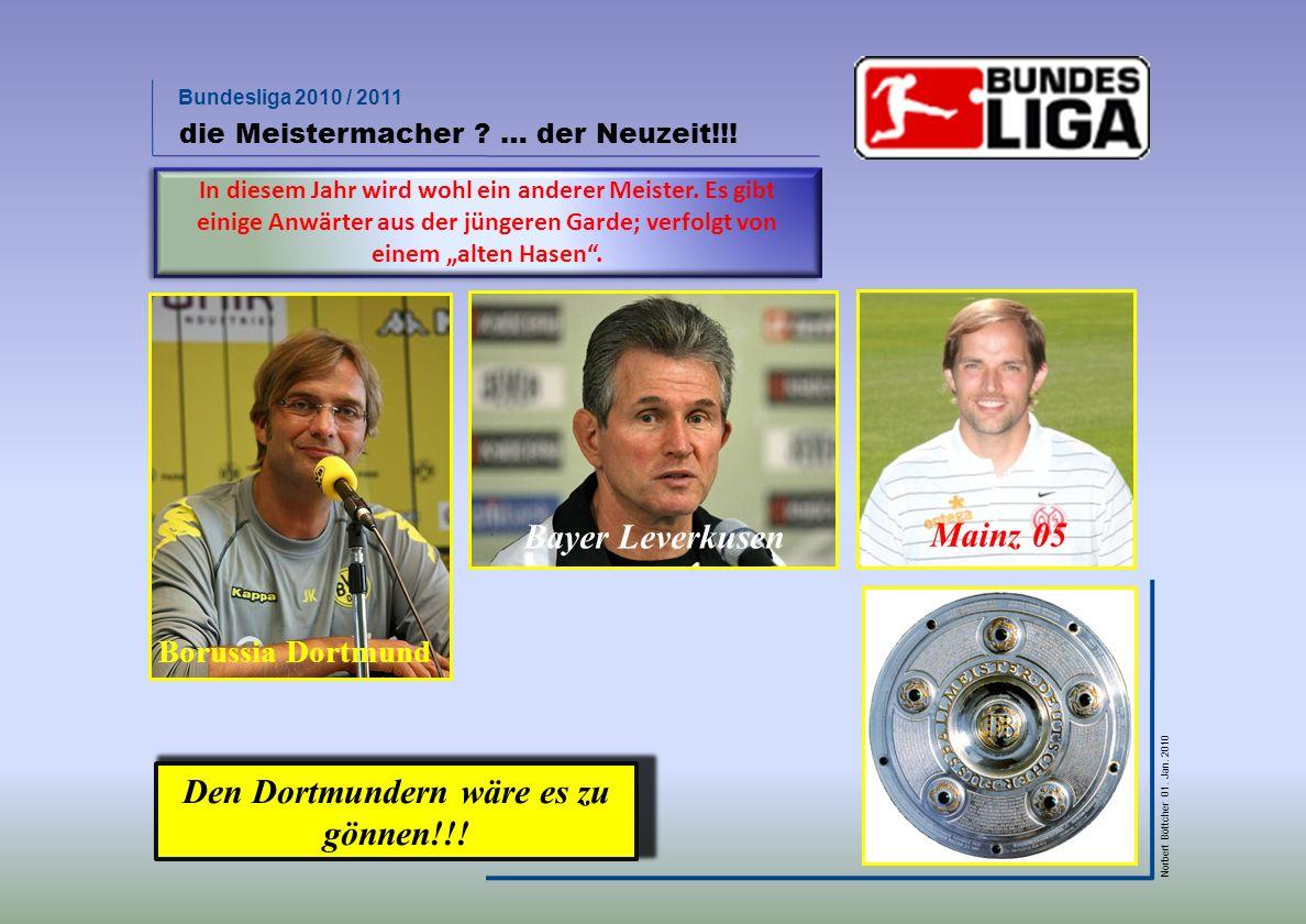 Bundesliga 2010 / 2011 Norbert Böttcher 01. Jan. 2010 die alternativen Tabellen