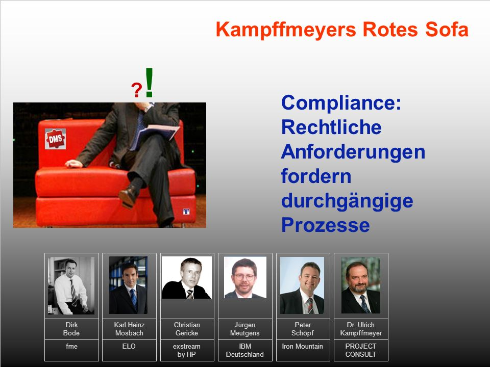 11 Kampffmeyers Rotes Sofa Karl Heinz Mosbach ELO Jürgen Meutgens IBM Deutschland Dr. Ulrich Kampffmeyer PROJECT CONSULT Peter Schöpf Iron Mountain Di
