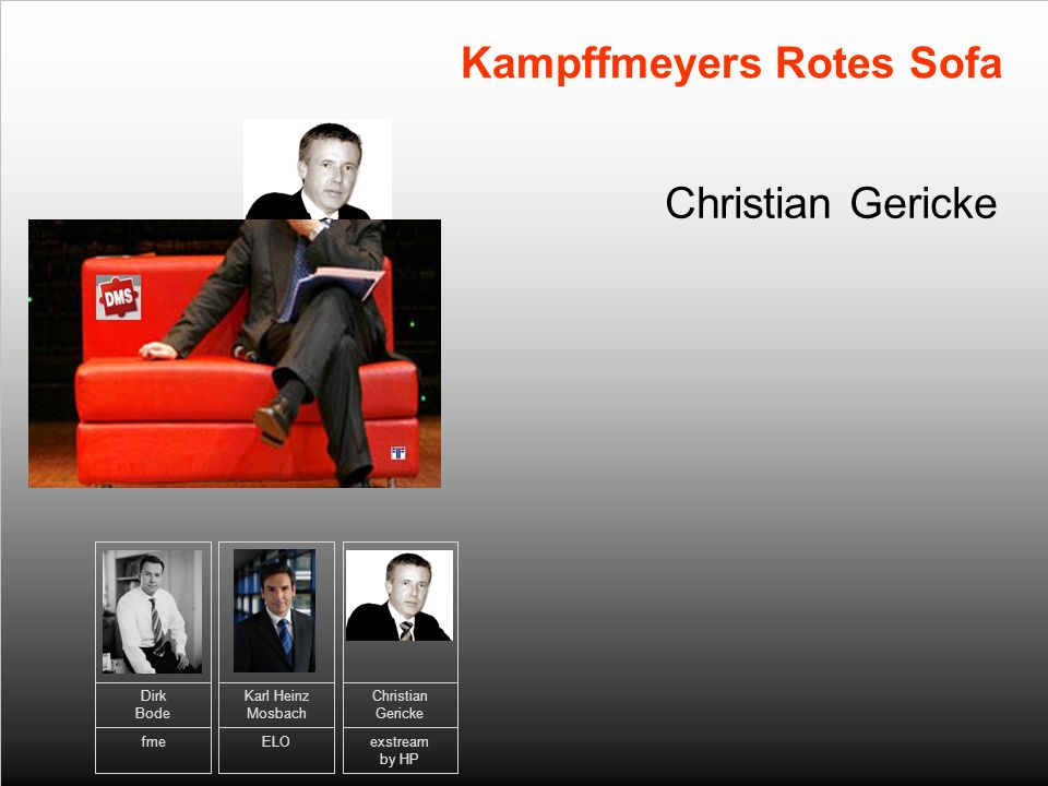 7 Christian Gericke Kampffmeyers Rotes Sofa Dirk Bode fme Karl Heinz Mosbach ELO Christian Gericke exstream by HP