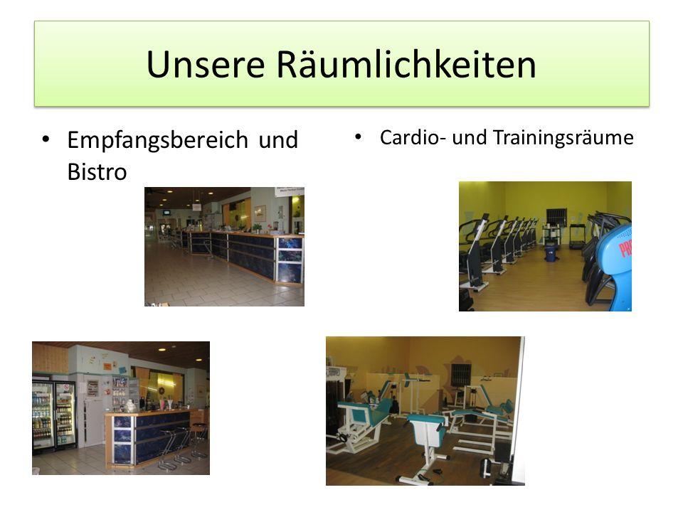 Unsere Räumlichkeiten Empfangsbereich und Bistro Cardio- und Trainingsräume