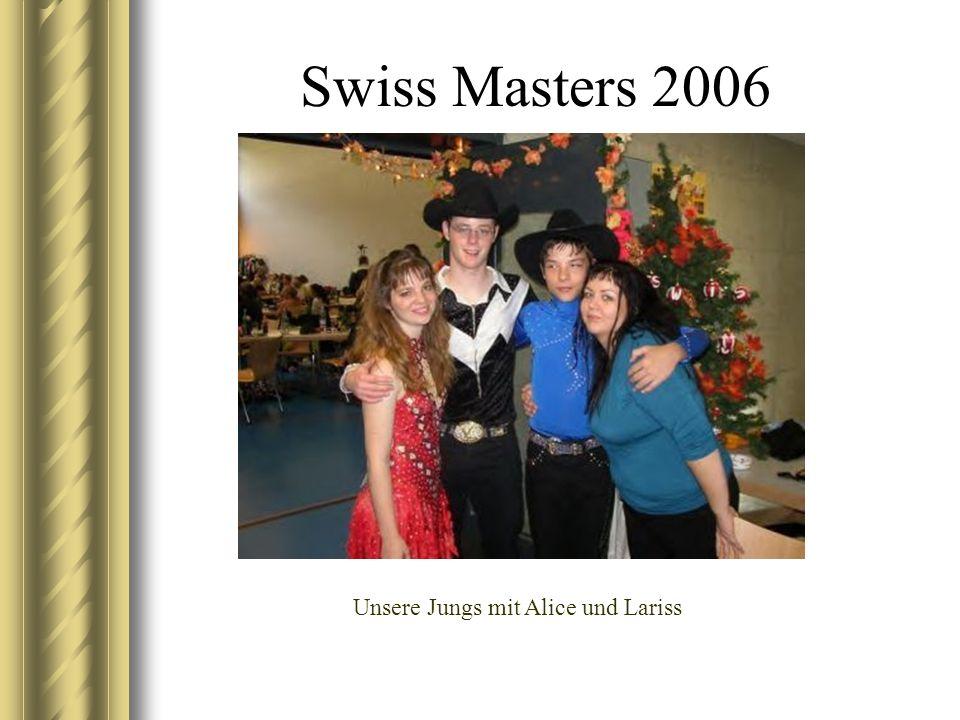 Swiss Masters 2006 Unsere Jungs mit Alice und Lariss