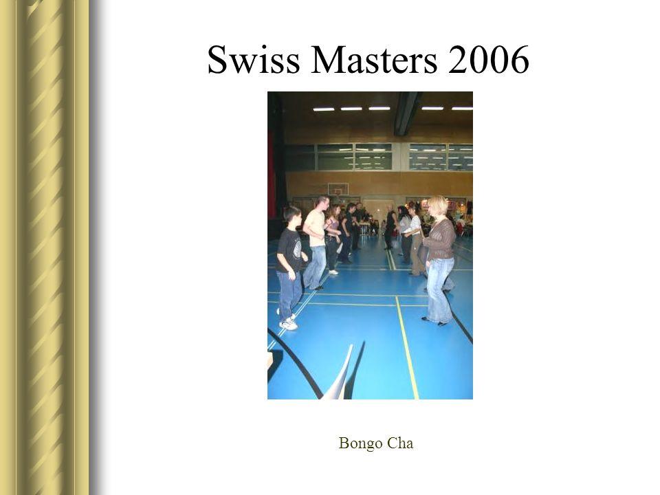 Swiss Masters 2006 Bongo Cha