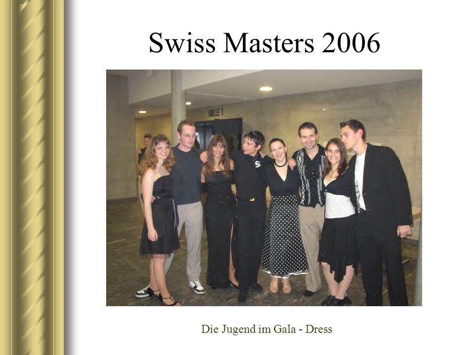 Swiss Masters 2006 Die Jugend im Gala - Dress