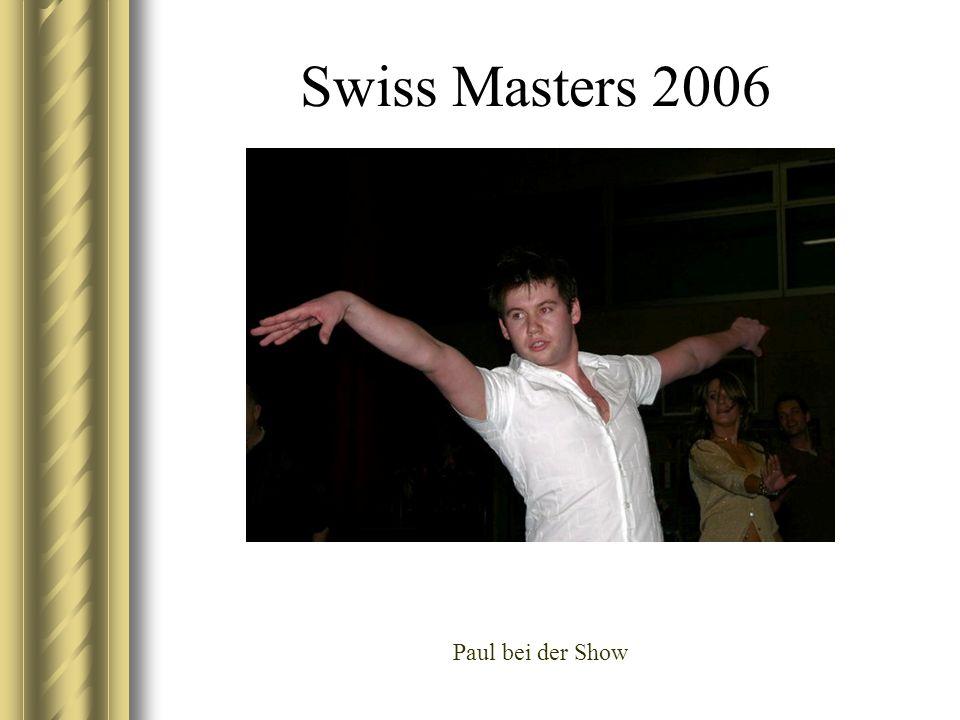 Swiss Masters 2006 Paul bei der Show