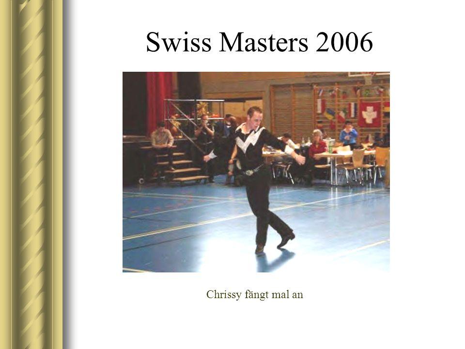 Swiss Masters 2006 Chrissy fängt mal an