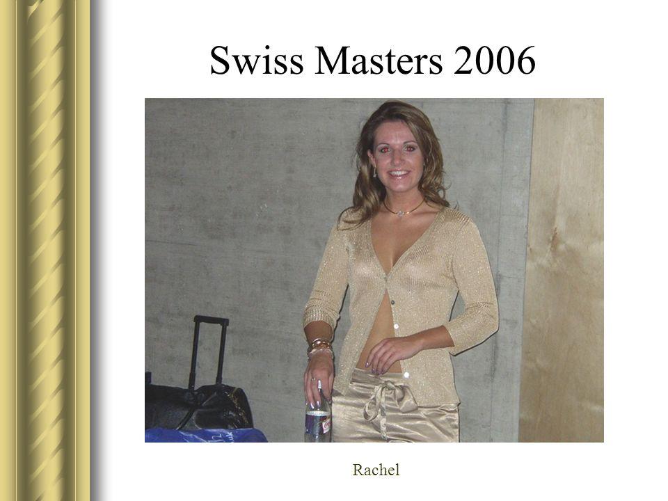 Swiss Masters 2006 Rachel