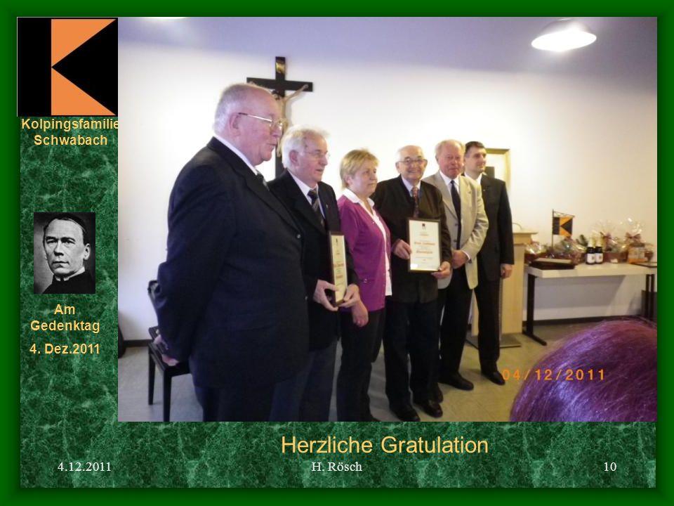 Kolpingsfamilie Schwabach Am Gedenktag 4. Dez.2011 4.12.2011H. Rösch10 Herzliche Gratulation