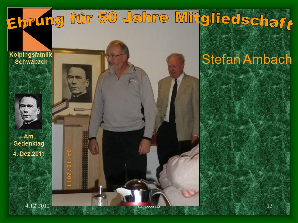 Kolpingsfamilie Schwabach Am Gedenktag 4. Dez.2011 4.12.2011H. Rösch12 Stefan Ambach