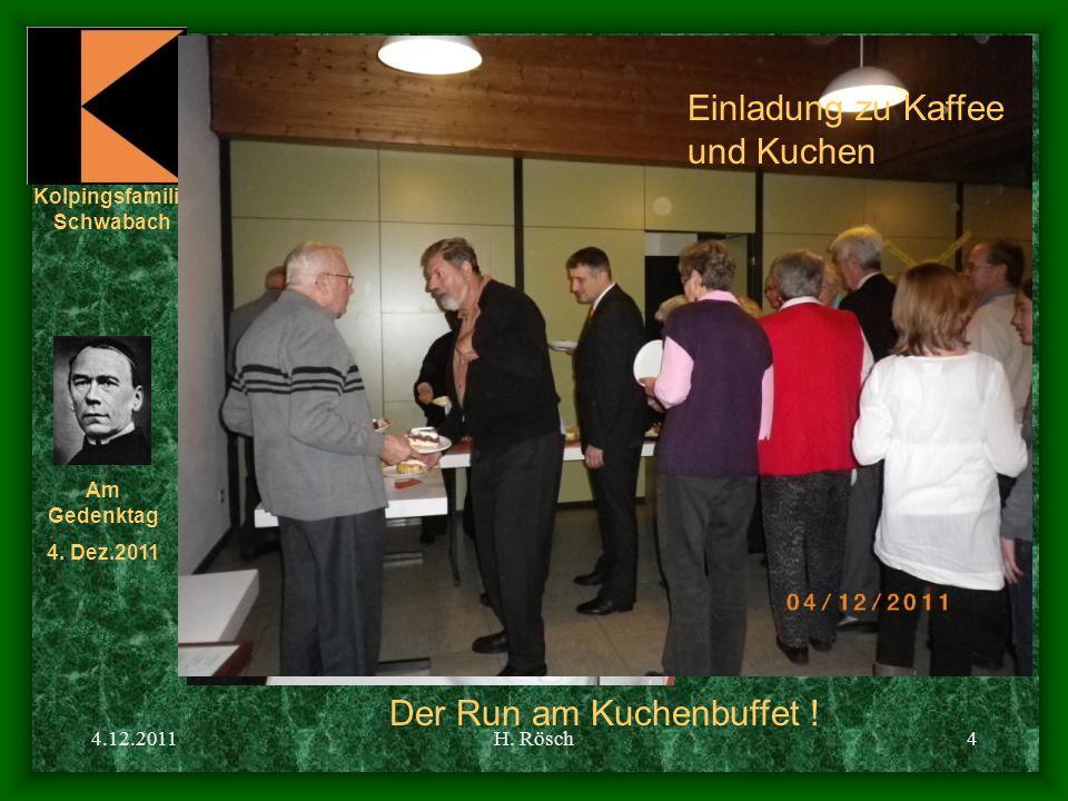 Kolpingsfamilie Schwabach Am Gedenktag 4. Dez.2011 4.12.2011H. Rösch4 Einladung zu Kaffee und Kuchen Der Run am Kuchenbuffet !