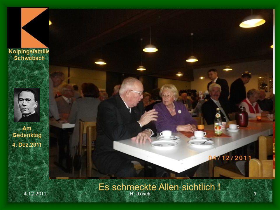 Kolpingsfamilie Schwabach Am Gedenktag 4. Dez.2011 4.12.2011H. Rösch5 Es schmeckte Allen sichtlich !