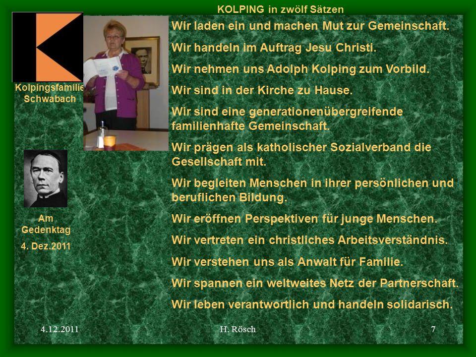 Kolpingsfamilie Schwabach Am Gedenktag 4. Dez.2011 4.12.2011H. Rösch7 KOLPING in zwölf Sätzen Wir laden ein und machen Mut zur Gemeinschaft. Wir hande