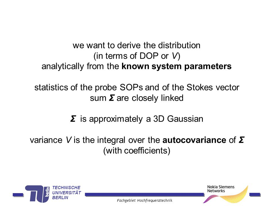 TECHNISCHE UNIVERSITÄT BERLIN Fachgebiet Hochfrequenztechnik we want to derive the distribution (in terms of DOP or V) analytically from the known sys