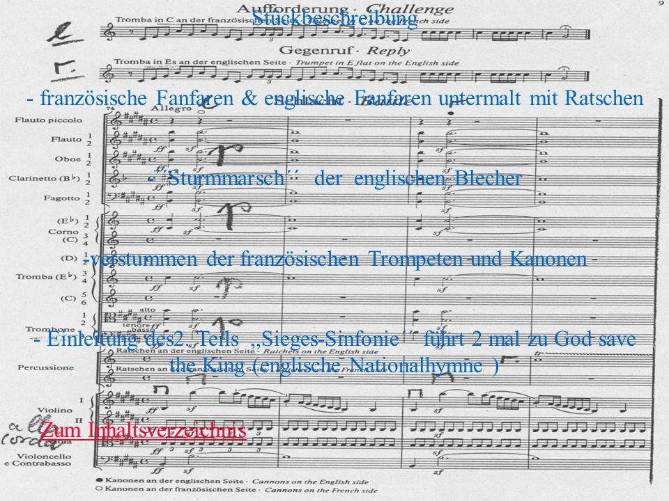 Stückbeschreibung - französische Fanfaren & englische Fanfaren untermalt mit Ratschen -´´Sturmmarsch´´ der englischen Blecher -verstummen der französi