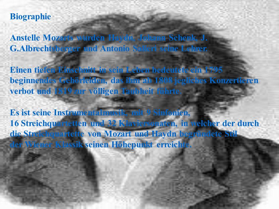 Biographie Anstelle Mozarts wurden Haydn, Johann Schenk, J. G.Albrechtsberger und Antonio Salieri seine Lehrer. Einen tiefen Einschnitt in sein Leben