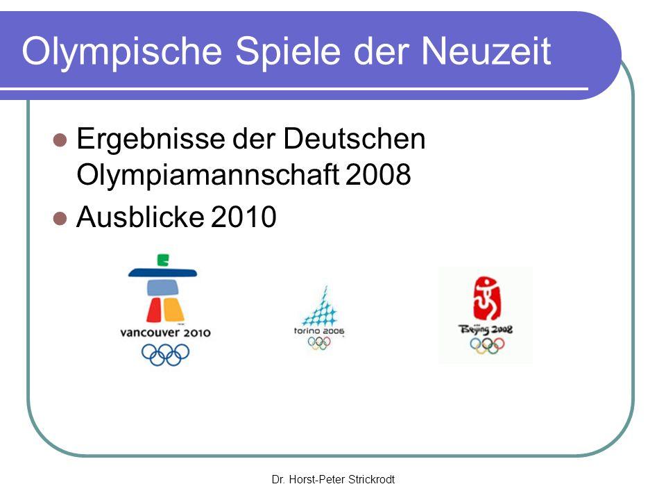 Olympische Spiele der Neuzeit Ergebnisse der Deutschen Olympiamannschaft 2008 Ausblicke 2010