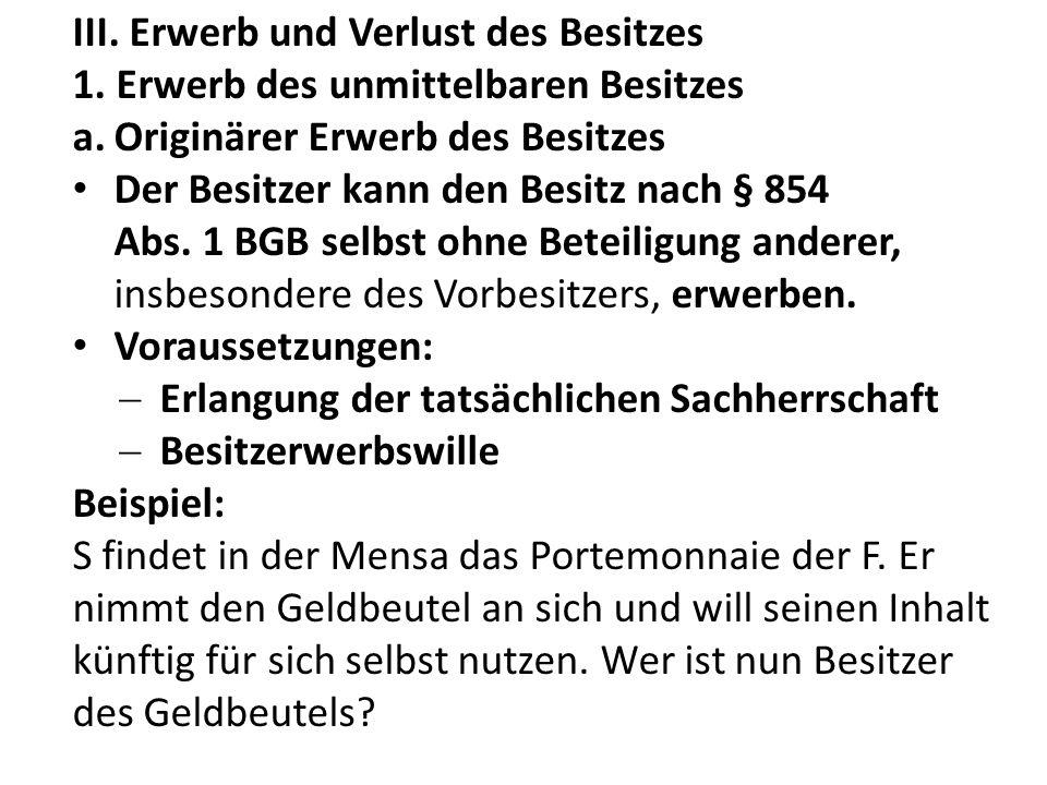 III.Erwerb und Verlust des Besitzes 1.