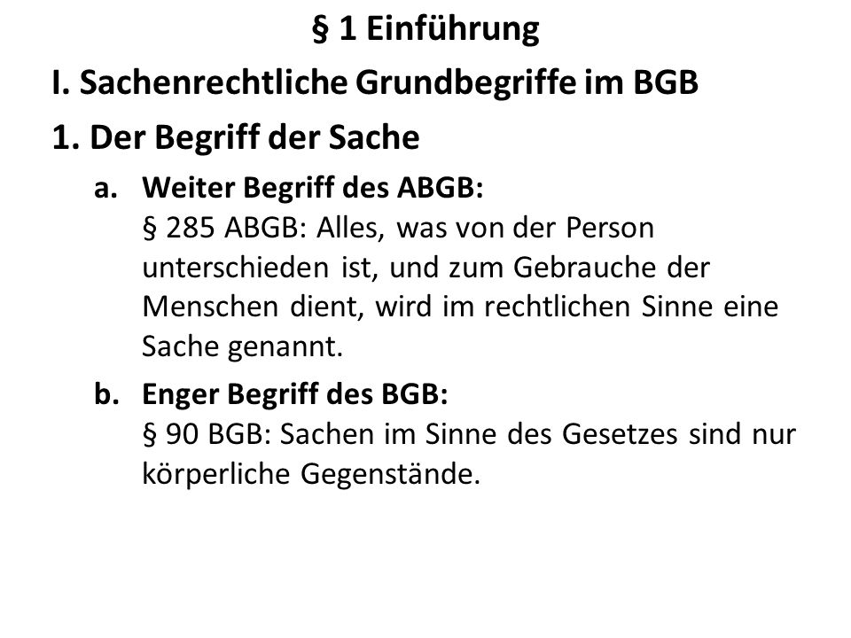§ 1 Einführung I.Sachenrechtliche Grundbegriffe im BGB 1.