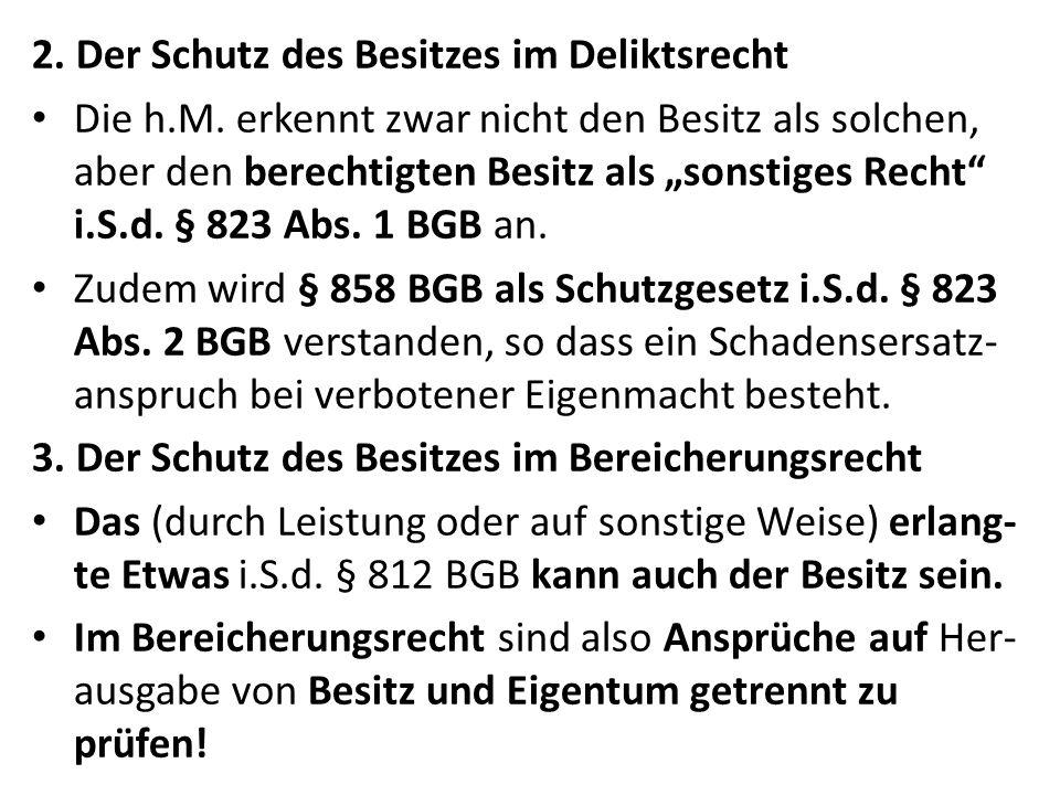 2.Der Schutz des Besitzes im Deliktsrecht Die h.M.