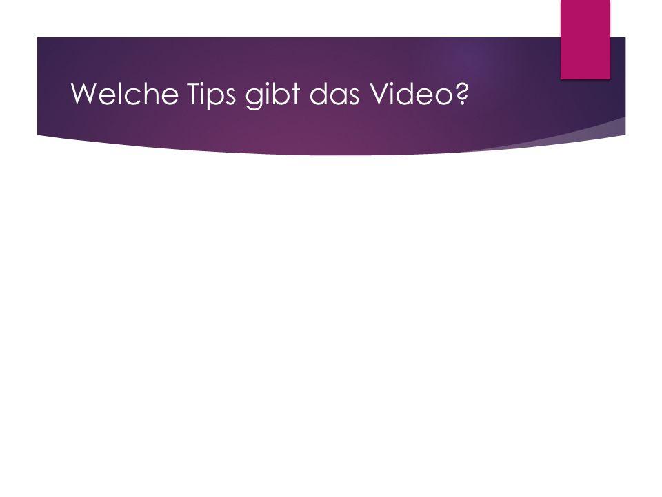 Welche Tips gibt das Video?