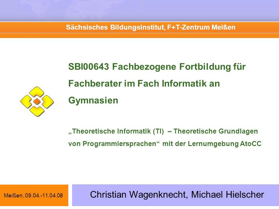 SBI00643 Fachbezogene Fortbildung für Fachberater im Fach Informatik an Gymnasien Theoretische Informatik (TI) – Theoretische Grundlagen von Programmi