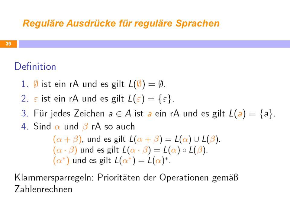 Reguläre Ausdrücke für reguläre Sprachen 39