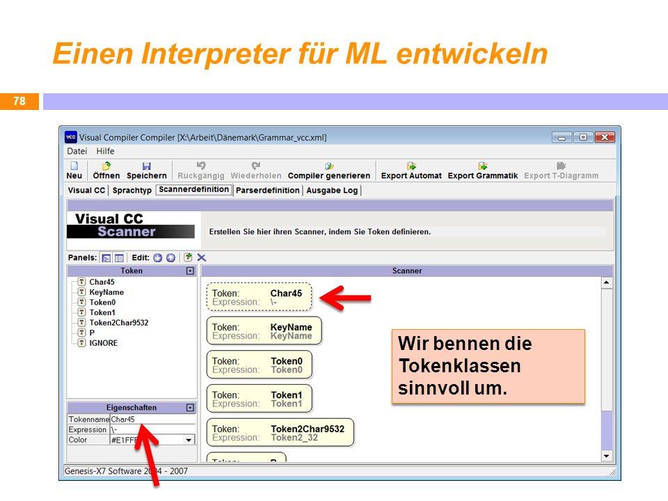 Einen Interpreter für ML entwickeln 78 Wir bennen die Tokenklassen sinnvoll um.