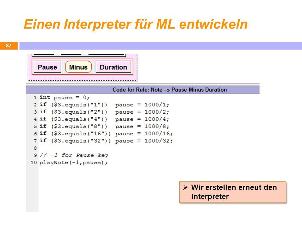 Einen Interpreter für ML entwickeln 87 Wir erstellen erneut den Interpreter