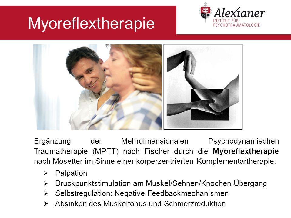 Ergänzung der Mehrdimensionalen Psychodynamischen Traumatherapie (MPTT) nach Fischer durch die Myoreflextherapie nach Mosetter im Sinne einer körperze