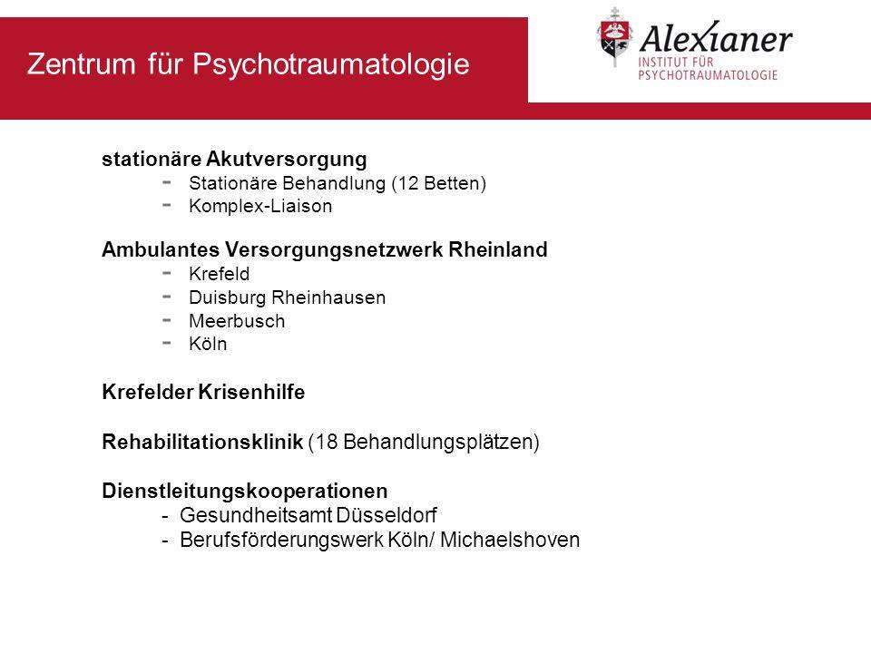 Zentrum für Psychotraumatologie stationäre Akutversorgung - Stationäre Behandlung (12 Betten) - Komplex-Liaison Ambulantes Versorgungsnetzwerk Rheinla