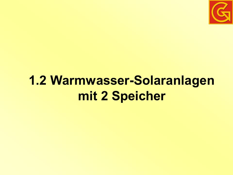1.2 Warmwasser-Solaranlagen mit 2 Speicher