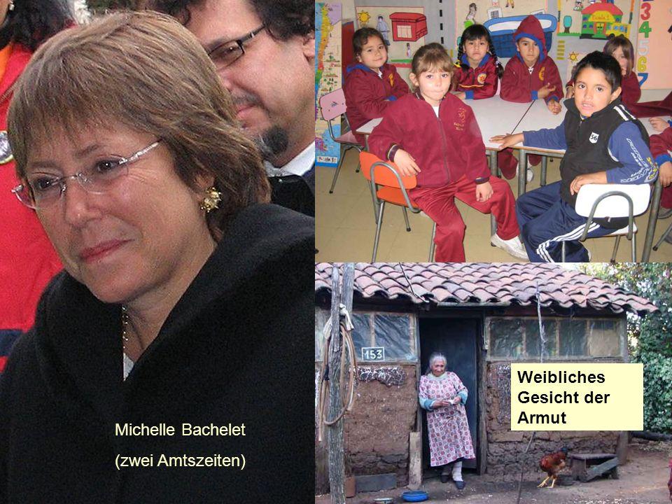 Michelle Bachelet (zwei Amtszeiten) Weibliches Gesicht der Armut