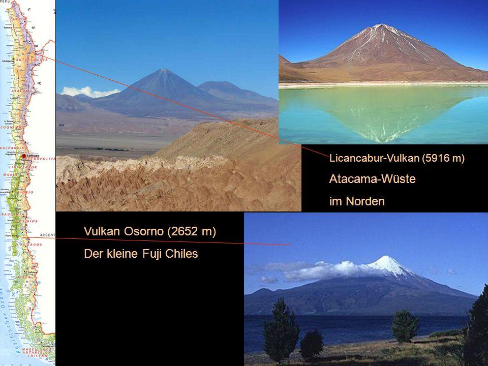 Licancabur-Vulkan (5916 m) Atacama-Wüste im Norden Vulkan Osorno (2652 m) Der kleine Fuji Chiles
