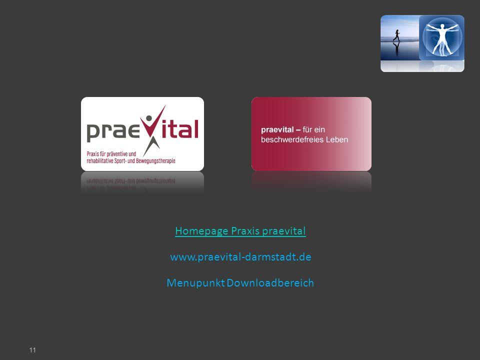 Homepage Praxis praevital www.praevital-darmstadt.de Menupunkt Downloadbereich 11