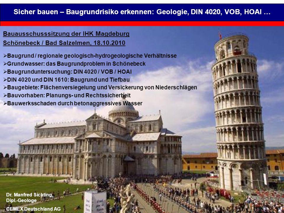 Sicher bauen – Baugrundrisiko erkennen: Geologie, DIN 4020, VOB, HOAI … Bauausschusssitzung der IHK Magdeburg Schönebeck / Bad Salzelmen, 18.10.2010 B