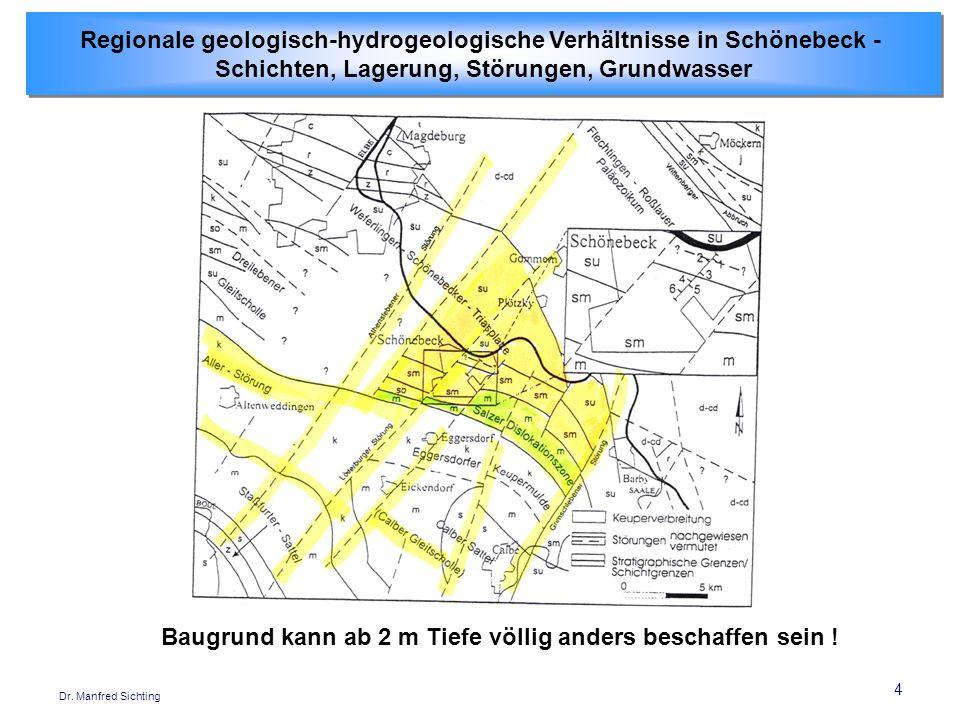 4 Dr. Manfred Sichting Regionale geologisch-hydrogeologische Verhältnisse in Schönebeck - Schichten, Lagerung, Störungen, Grundwasser Regionale geolog