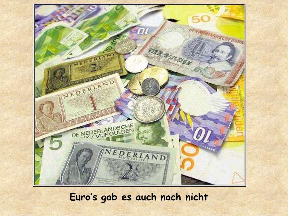 Euros gab es auch noch nicht